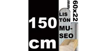 LISTÓN MUSEO (60 X 22) - 150 CM