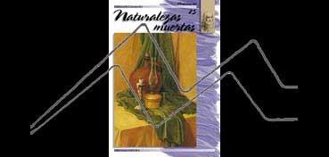 LIBROS DE TECNICAS ARTÍSTICAS LEONARDO Nº 25 NATURALEZAS MUERTAS