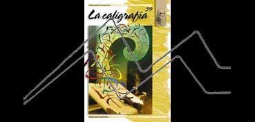 LIBROS DE TECNICAS ARTÍSTICAS LEONARDO Nº 39 LA CALIGRAFÍA
