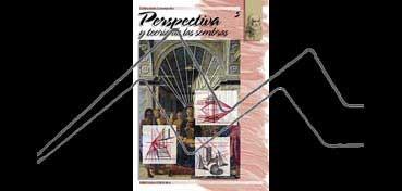 LIBROS DE TÉCNICAS ARTÍSTICAS LEONARDO Nº 5 PERSPECTIVA Y TEORÍA DE LAS SOMBRAS