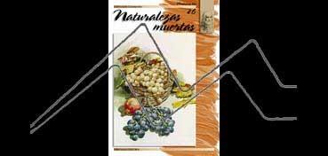 LIBROS DE TÉCNICAS ARTÍSTICAS LEONARDO Nº 26 NATURALEZAS MUERTAS