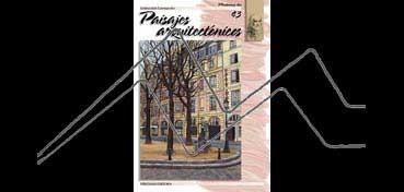 LIBROS DE TÉCNICAS ARTÍSTICAS LEONARDO Nº 43 PAISAJES ARQUITECTÓNICOS