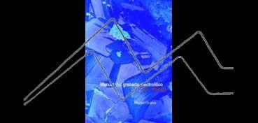 MANUAL DEL GRABADO ELECTROLÍTICO – NO TÓXICO (ALFONSO CRUJERA)