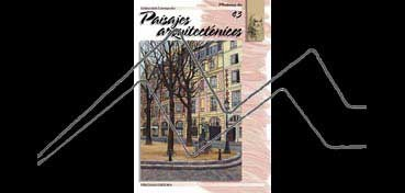LIBROS DE TECNICAS ARTÍSTICAS LEONARDO Nº 43 PAISAJES ARQUITECTÓNICOS