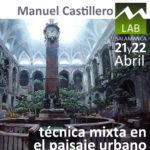 """ArtemirandaLAB: Curso intensivo pintura de técnica mixta por Manuel Castillero: """"Técnica mixta en el paisaje urbano"""""""