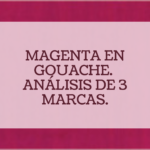 EL COLOR MAGENTA EN GOUACHE. ANÁLISIS DE 3 MARCAS.