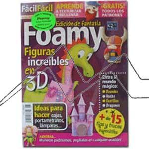 REVISTA FOAMY, FIGURAS INCREIBLES EN 3D Nº6