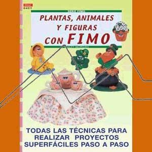 SERIE FIMO Nº11 PLANTAS, ANIMALES Y FIGURAS CON FIMO