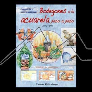 BODEGONES A LA ACUARELA PASO A PASO LIBRO + DVD