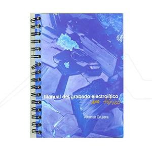 MANUAL DEL GRABADO ELECTROLÍTICO (ALFONSO CRUJERA)