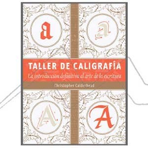 TALLER DE CALIGRAFÍA, LA INTRODUCCIÓN DEFINITIVA AL ARTE DE LA ESCRITURA