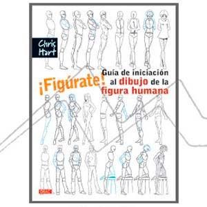FIGÚRATE - GUÍA DE INICIACIÓN AL DIBUJO DE LA FIGURA HUMANA