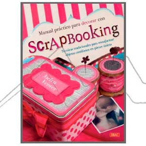 MANUAL PRÁCTICO PARA DECORAR CON SCRAPBOOKING