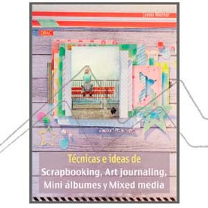 TÉCNICAS E IDEAS DE SCRAPBOOKING. ART JOURNALING, MINI ÁLBUMES Y MIX MEDIA
