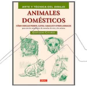 ANIMALES DOMESTICOS. CÓMO DIBUJAR PERROS, GATOS, CABALLOS Y OTROS ANIMALES