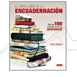 EL GRAN LIBRO DE LA ENCUADERNACIÓN - ENCUADERNACIÓN ARTESANAL