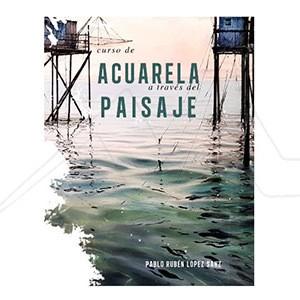 CURSO DE ACUARELA A TRAVÉS DEL PAISAJE - PABLO RUBÉN LÓPEZ SANZ